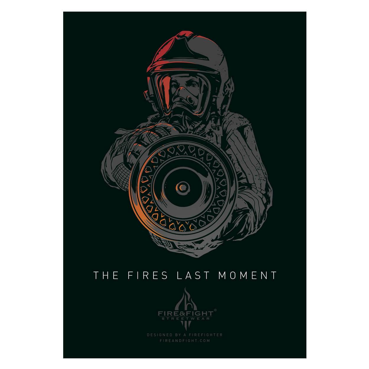 The Fires last Moment - Wandbild Feuerwehrposter 100 x 70 cm