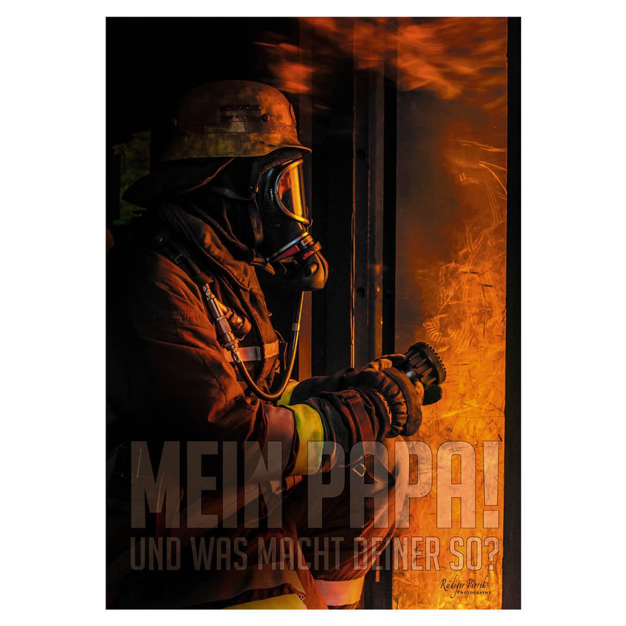Papa ist Feuerwehrmann. Und deiner? Wandbild Poster 100 x 70 cm